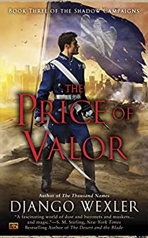 The Price of Valor (Shadow Campaigns Book 3) by [Wexler, Django]