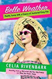 Belle Weather, Celia Rivenbark, 0312362994