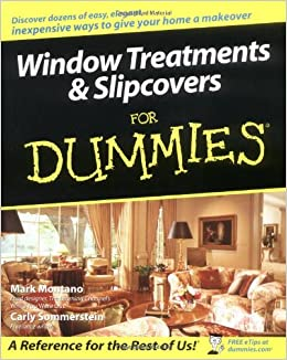 Window Treatments And Slipcovers For Dummies Mark Montano Carly Sommerstein 8601422972658 Amazon Books