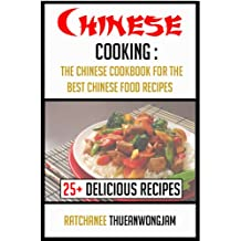 Chinese Cooking: The Chinese cookbook for the best Chinese food recipes (chinese cooking, chinese cookbook, chinese food, chinese food recipes)