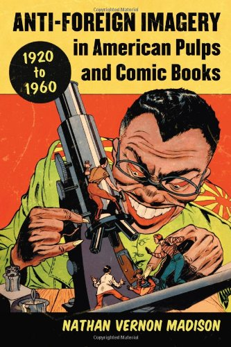 Anti-Foreign Imagery in American Pulps and Comic Books, 1920-1960