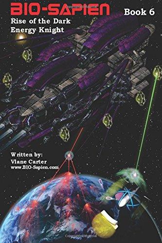 Download BIO-Sapien book 6: Rise of the Dark Energy Knight (Rebirth series - BIO-Sapien) (Volume 1) PDF