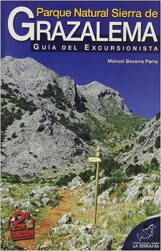 Parque Natural Sierra de Grazalema: Guía del excursionista Serie Guías: Amazon.es: Becerra Parra, Manuel: Libros