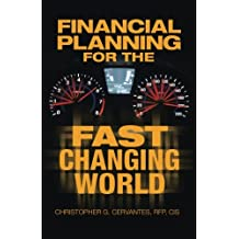 Financial Planning For The Fast Changing World: How To Make Your Money and Yourself Grow at the Same Time Rate...