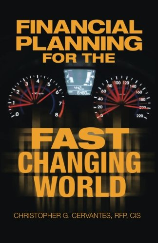 Financial Planning For The Fast Changing World: How To Make Your Money and Yourself Grow at the Same Time Rate Than You Ever Dreamed Possible