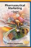 Pharmaceutical Marketing, Dogramatzis, Dimitris and Strauss, Steven, 157491118X