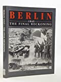 Berlin 1945: The Final Reckoning by Karl Bahm front cover