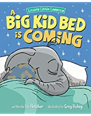 A Big Kid Bed is Coming: How to Move and Keep Your Toddler in Their Bed (Louie's Little Lessons)