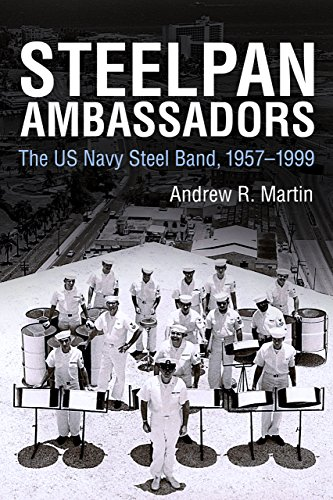 Navy Naval Brass - Steelpan Ambassadors: The US Navy Steel Band, 1957–1999 (Caribbean Studies Series)
