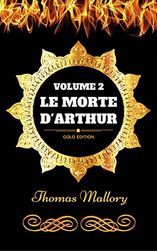 Le Morte D'Arthur - Volume 2: By Thomas Mallory - Illustrated (English Edition)