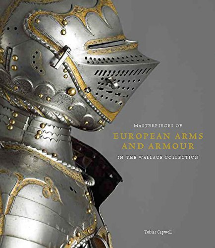 Masterpieces of European Arms and Armour in the Wallace -