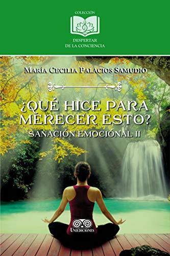 Qué hice para merecer esto?: Sanación Emocional II (Spanish ...