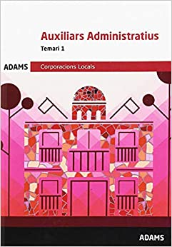 Temari 1 Auxiliars Administratius Corporacions Locals De Catalunya por Obra Colectiva epub