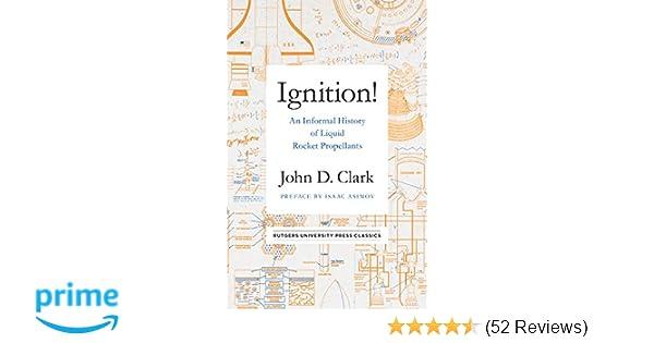 6803215a764 An Informal History of Liquid Rocket Propellants (Rutgers University Press  Classics)  John Drury Clark