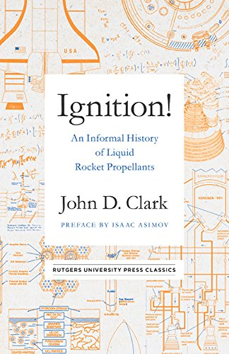 Ignition!: An Informal History of Liquid Rocket Propellants (Rutgers University Press Classics) cover