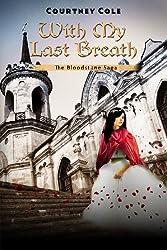 With My Last Breath (The Bloodstone Saga Book 3)