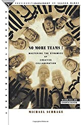 No More Teams!: Mastering the Dynamics of Creative Collaboration
