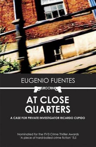 At Close Quarters: A Case for Private Investigator Ricardo Cupido (Eurocrime)