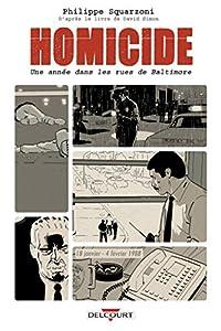vignette de 'Homicide, une année dans les rues de Baltimore n° 1<br /> 18 janvier - 4 février 1988 (Philippe Squarzoni)'