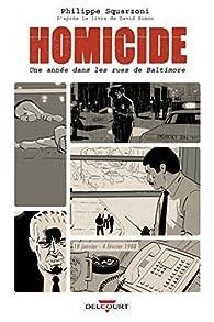 Homicide. Une année dans les rues de Baltimore, tome 1 : 18 janvier - 4 février 1988 par Philippe Squarzoni