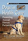 Dogs in Health Care: Dogs in Health Care