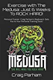 img - for Exercise with The Medusa: Just 6 Weeks To ROCK HARD!: Personal Trainer- Craig Parham's Repboard- Gets You to Your Personal Training Goal.! (Medusa Exercise & Diet No.01) book / textbook / text book