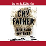 Cry Father | Benjamin Whitmer