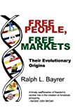 Free People, Free Markets, Ralph R. Bayrer, 0982386745
