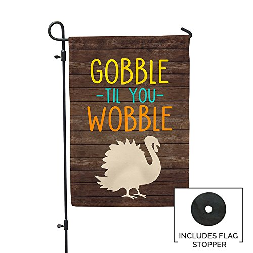 Gobble Til You Wobble Thanksgiving Garden Flag Outdoor Patio Seasonal Holiday Fabric 12.5'' X 18'' by Second East