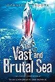 The Vast and Brutal Sea: A Vicious Deep novel (The Vicious Deep)