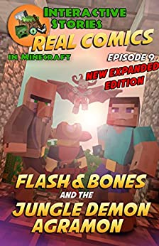Amazing Minecraft Comics: Flash and Bones and the Jungle Demon Agramon: The Greatest Minecraft Comics for Kids (Real Comics in Minecraft - Flash and Bones Book 9) by [Crowther, Calvin]