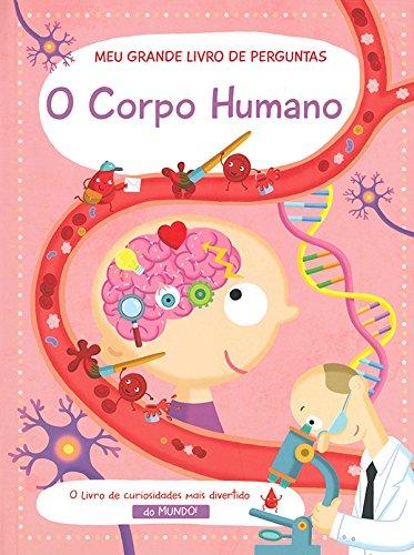 O Corpo Humano. Meu Grande Livro de Perguntas