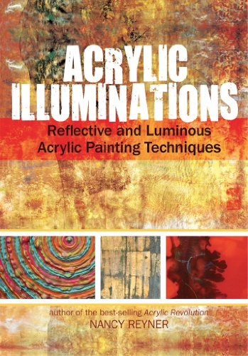 Acrylic Illuminations: Reflective and Luminous Acrylic Painting Techniques (Nancy Acrylic)