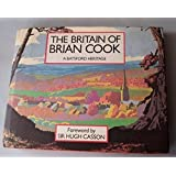 The Britain of Brian Cook by Brian Cook (1988-10-03)