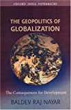 img - for The Geopolitics of Globalization: The Consequences for Development (Oxford India Paperbacks) book / textbook / text book