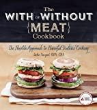 The With or Without Meat Cookbook: The Flexible Approach to Flavorful Diabetes Cooking