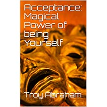 Acceptance: Magical Power of being Yourself