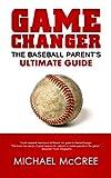 GameChanger: The Baseball Parent's Ultimate Guide