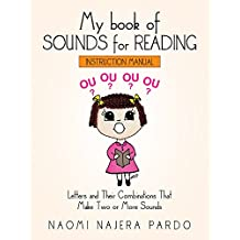 My Book of Sounds for Reading: Letters and Their Combinations  That Make Two or More Sounds