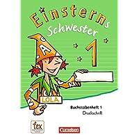 Einsterns Schwester - Erstlesen - Neubearbeitung: 1. Schuljahr - Druckschrift: 6 Buchstabenhefte und Begleitheft: Mit Schreibtabelle