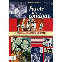 CINÉMA COMIQUE AMÉRICAIN (LE) T.03 : PAROLE DE COMIQUE 1930-1950