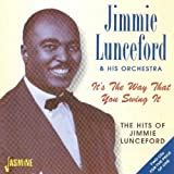 It's The Way That You Swing It - The Hits Of Jimmie Lunceford [ORIGINAL RECORDINGS REMASTERED] 2CD SET
