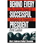 Behind Every Successful President, Alice E. Anderson, Hadley V. Baxendale, 156171089X