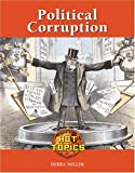 Political Corruption, Debra A. Miller, 1590189825