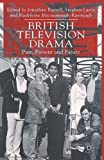 img - for British Television Drama: Past, Present and Future book / textbook / text book
