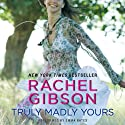 Truly Madly Yours Audiobook by Rachel Gibson Narrated by Emma Bates