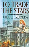 To Trade the Stars, Julie E. Czerneda, 0756400759
