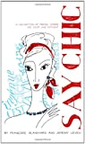 Say Chic, Francoise Blanchard and Jeremy Leven, 1416561846