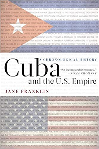 Cuba and the U S  Empire: A Chronological History: Jane
