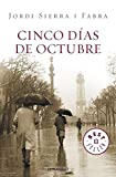 Cinco dias de octubre / Five Days of October (Best Seller (Debolsillo)) (Spanish Edition)